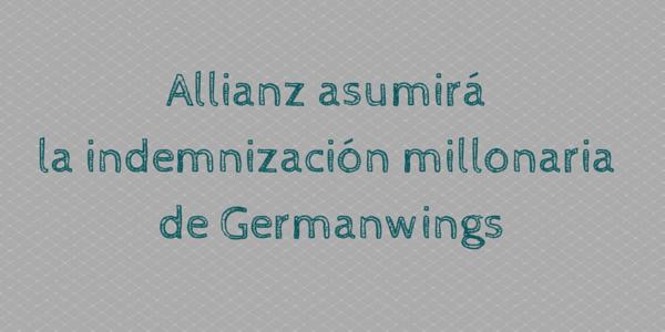 Allianz asumirá la indemnización millonaria de Germanwings