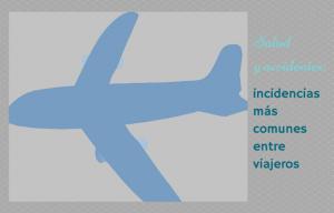 Saludy accidentes: incidencias más comunes entre los viajeros